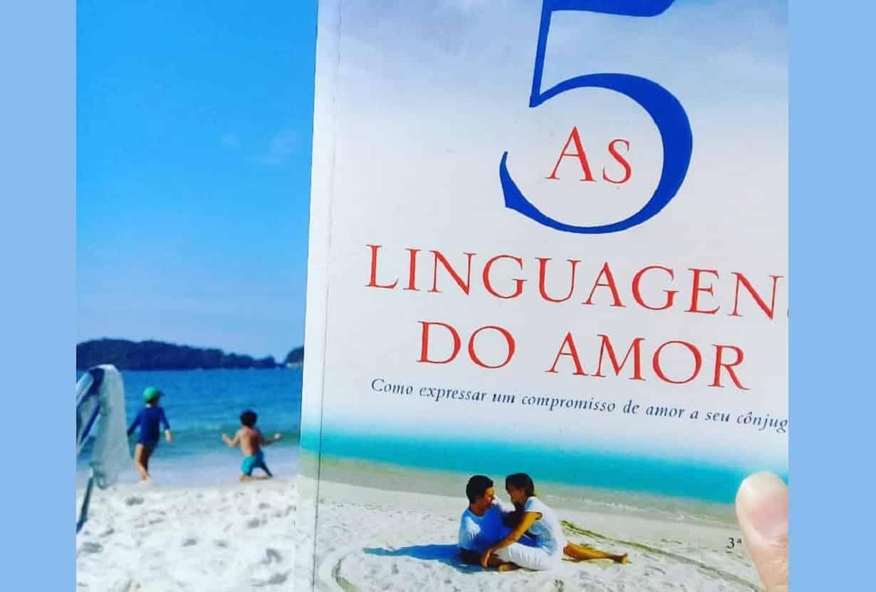 As 5 linguagens do amor - principais lições do livro de Garry Chapman